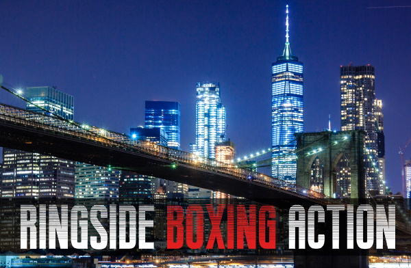 Ringside Boxing Action Comes to NYC